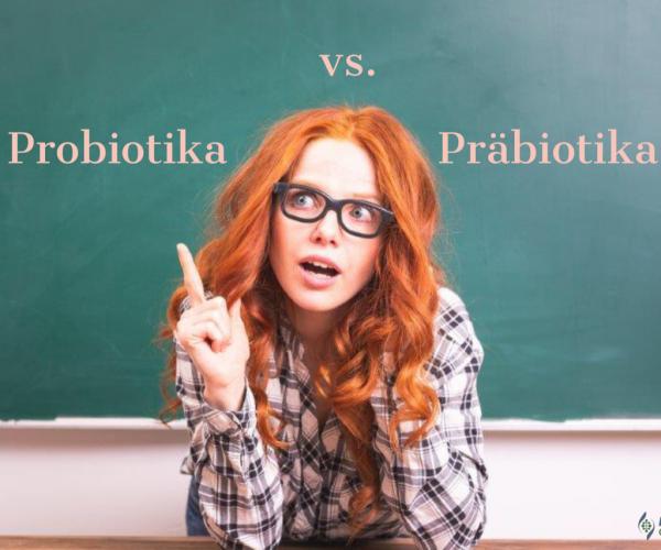 Was ist der Unterschied zwischen Probiotika und Präbiotika?